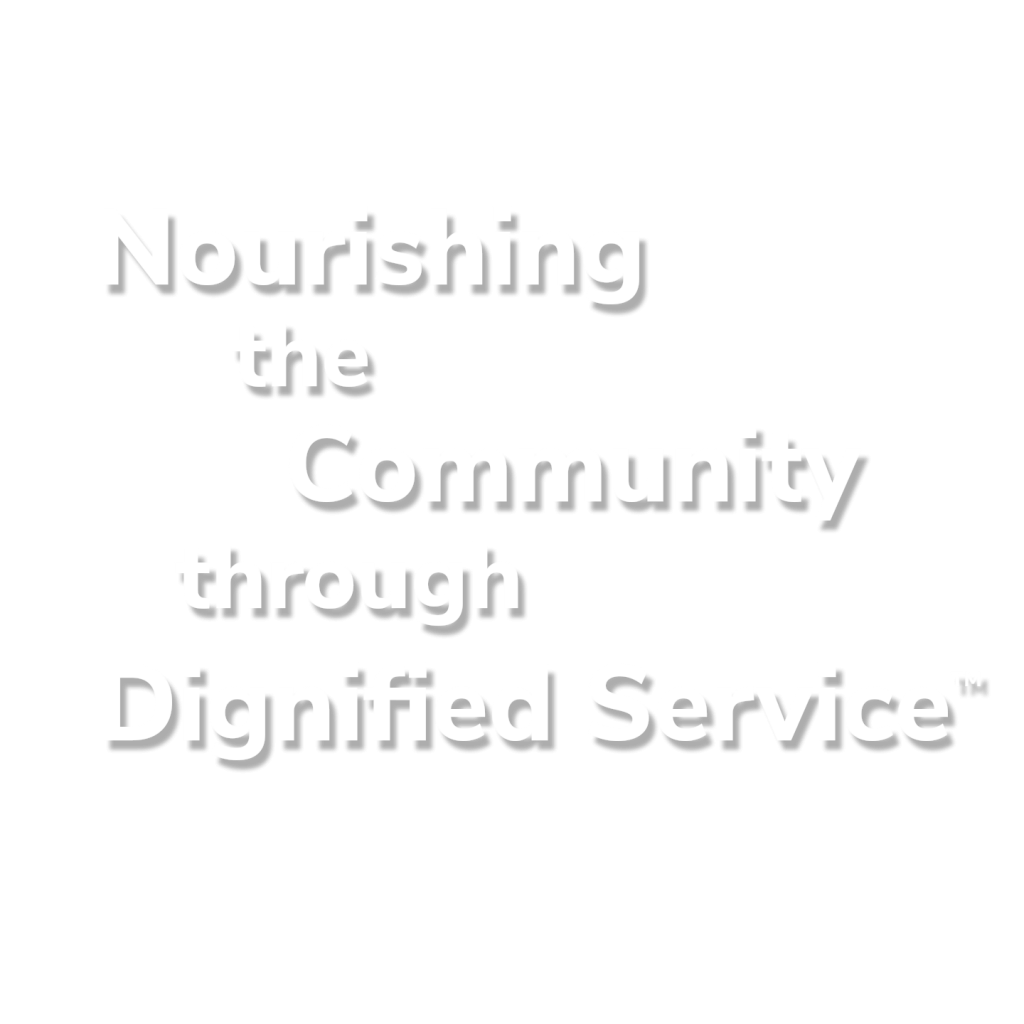Text Nourishing the Community through Dignified Service TM