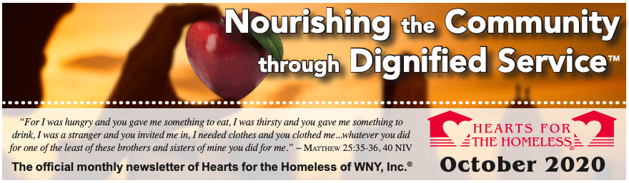Nourishing the community through dignified service. The official monthly newsletter of Hearts for the Homeless of WNY, Inc.